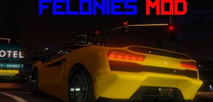 скачать Felonies Mod для GTA 5 на PC