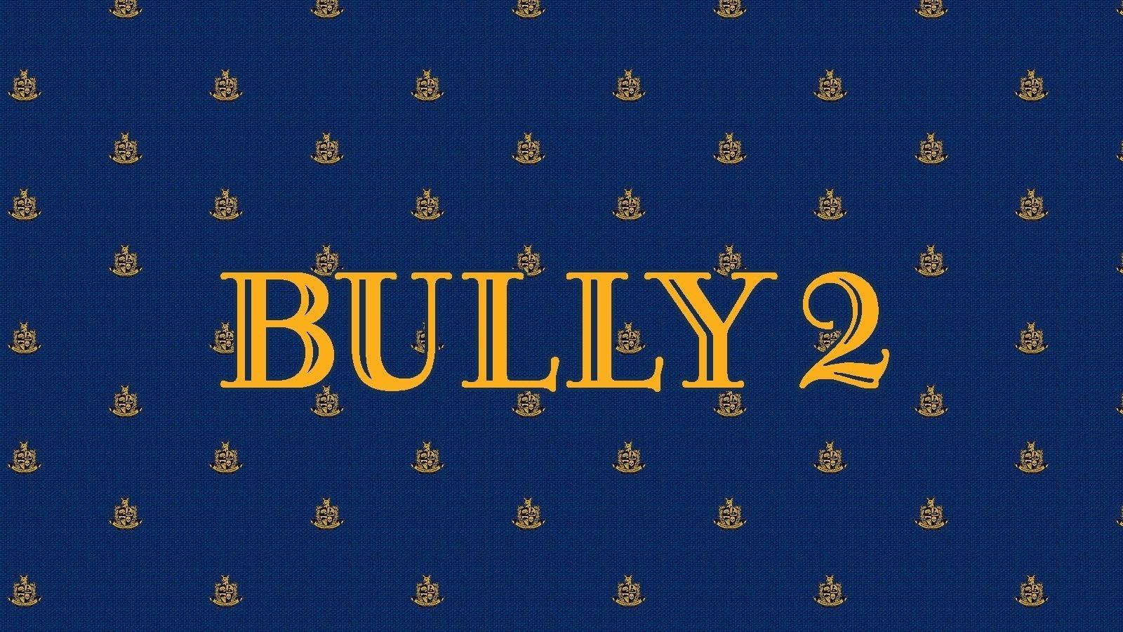 Bully 2 Rockstar Games